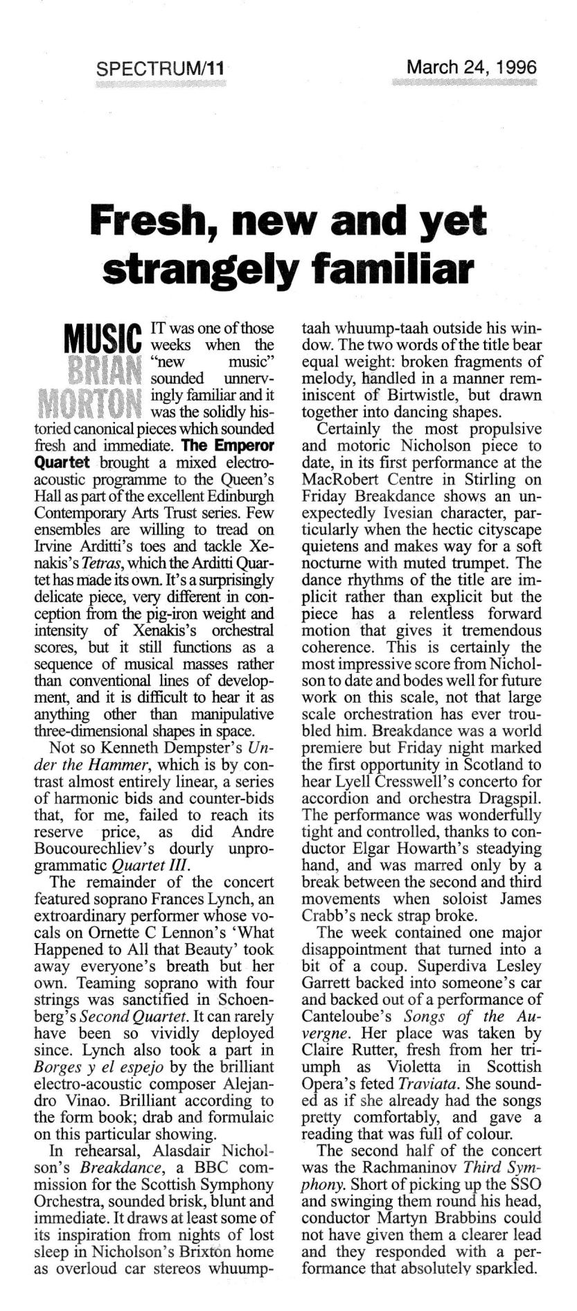 Morton, B. (1996) Fresh, new and yet strangely familiar. Spectrum (The Scotsman), Sunday March 24th.
